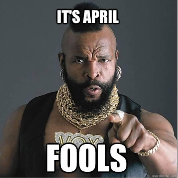 April fools Mr T.jpg