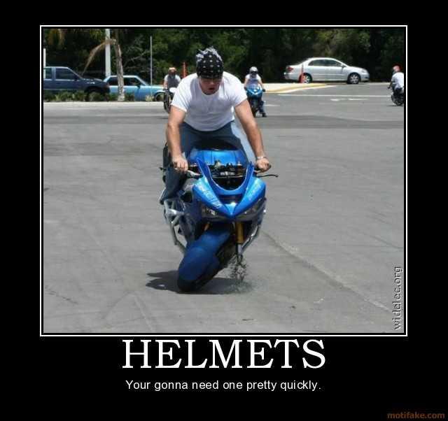helmets-helmets-motorcycles-demotivational-poster-1211522799.jpg