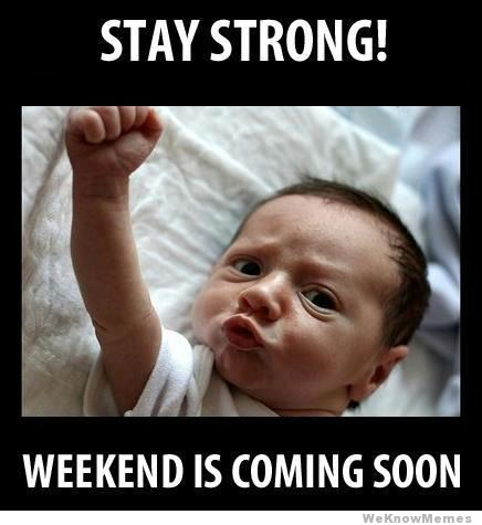 stay-strong-weekend-is-coming-soon.jpg